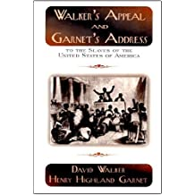 Walker's Appeal and Garnet's Address to the Slaves of the United States of America