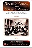 Walker's Appeal and Garnet's Address to the Slaves of the United States of America, Walker, David and Garnet, Henry H., 1555235409