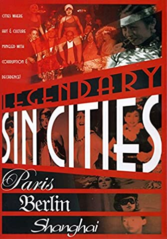 Legendary Sin Cities (Paris, Berlin and Shanghai) (City Of Sin Dvd)