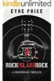 Rock Island Rock (A Crossroads Thriller Book 2)