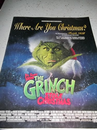WHERE ARE YOU CHRISTMAS? (From the Universal Motion Picture 'Dr. Seuss' How The Grinch Stole Christmas'), As Recorded by Faith Hill SHEET MUSIC 2000 PVG (Piano Vocal Guitar) OUT-OF-PRINT