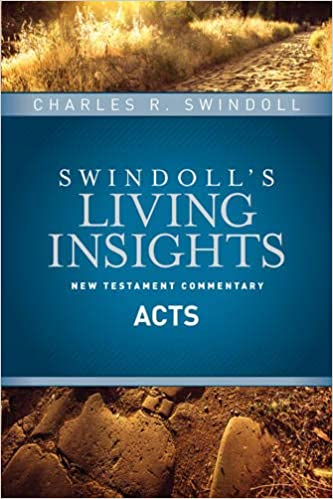 Insights On Acts Swindoll S Living Insights New Testament Commentary Swindoll Charles R 9781414393759 Amazon Com Books