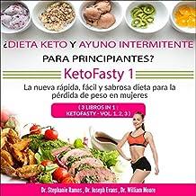 ¿Dieta keto y ayuno intermitente para principiantes? KetoFasty 1 [Keto Diet and Intermittent Fasting for Beginners? KetoFasty 1]: 3 Libros en 1: KetoFasty - Vol.1, 2, 3 [3 Books in 1: KetoFasty, Vol.1, 2, 3]