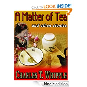 A Matter of Tea: and other stories Charles T. Whipple