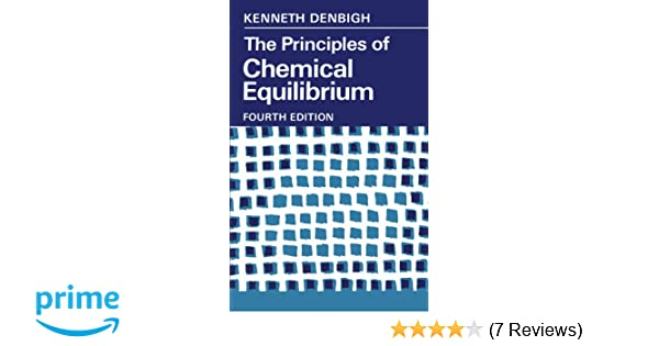 The principles of chemical equilibrium with applications in the principles of chemical equilibrium with applications in chemistry and chemical engineering k g denbigh 9780521281508 amazon books fandeluxe Images