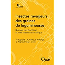 Insectes ravageurs des graines de légumineuses: Biologie des Bruchinae et lutte raisonnée en Afrique (Update Sciences & technologies) (French Edition)