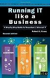Running IT Like a Business, Robert E. Kress, 1849283567