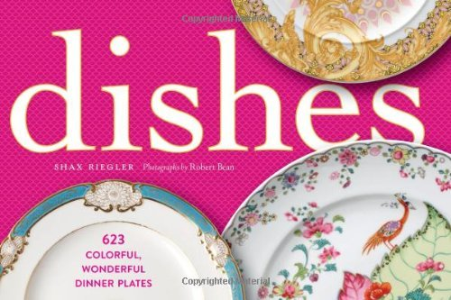 Dishes by Shax Riegler (2013-11-05)