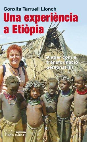Descargar Libro Una Experiència A Etiòpia: Viatjar Com A Transformació Personal Ii Conxita Tarruell