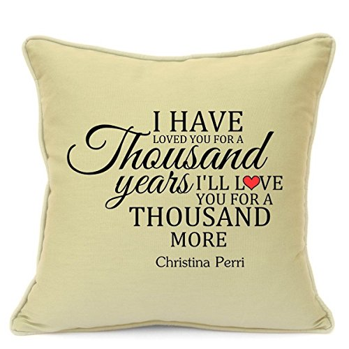 Presents Gifts For Him Her Husband Wife Girlfriend Boyfriend Couples Wedding Anniversary Valentines Day Christmas Xmas Christina Perri Thousand Years Cushion With Inner 18 Inch 45 Cm