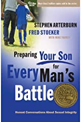 Preparing Your Son for Every Man's Battle: Honest Conversations About Sexual Integrity (The Every Man Series) Kindle Edition