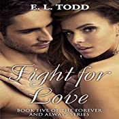 Fight for Love: Forever and Always #5 | E. L. Todd