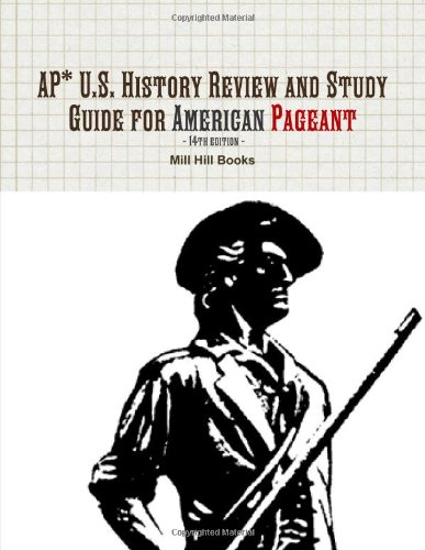 AP* U.S. History Review and Study Guide for American Pageant 14th edition