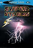 Super Storms, Seymour Simon, 1587171384