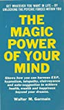 img - for The Magic Power of Your Mind, Get Whatever You Want in Life - By Unlocking the Psychic Forces Within You book / textbook / text book