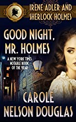Good Night, Mr. Holmes (A Novel of Suspense featuring Irene Adler and Sherlock Holmes Book 1)