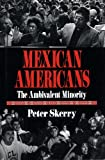 Mexican Americans, Peter Skerry, 0029291321