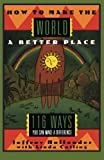 img - for How to Make the World a Better Place: 116 Ways You Can Make a Difference book / textbook / text book