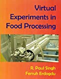 Virtual Experiments in Food Processing 9780974863801