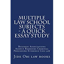 Multiple Law School Subjects - A Quick Essay Study: e law book