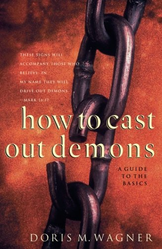 How to Cast Out Demons: A Guide to the Basics (Cast Of Da)