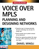 Read Voice Over MPLS: Planning and Designing Networks (McGraw-Hill Telecom Professional) Reader