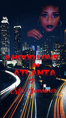 A Hood Love In Atlanta 4