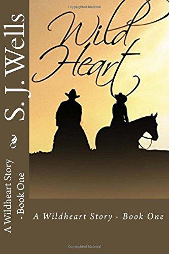 Wild Heart (A Wildheart Story) (Volume 1)