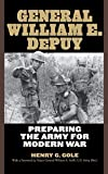 img - for General William E. DePuy: Preparing the Army for Modern War (Allison Webster) by Gole, Henry (2008) Hardcover book / textbook / text book