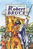 Story of Robert Bruce