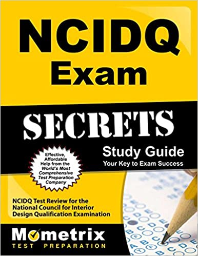 NCIDQ Exam Secrets Study Guide Test Review For The National Council Interior Design Qualification Examination