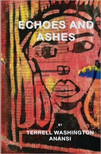 Echoes and ashes terrell washington anansi 9781502567178 amazon echoes and ashes terrell washington anansi 9781502567178 amazon books fandeluxe Image collections