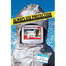 Always Use Protection: A Teen's Guide to Safe Computing by Appleman, Dan (2004) Paperback