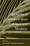 The Gestural Communication of Apes and Monkeys, , 0805853650