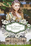 Lady Caroline's Defiance (Chase Abbey Book 3)
