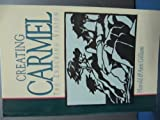 Front cover for the book Creating Carmel: The Enduring Vision by Harold Gilliam