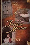 The Freedom Mission, Wendy Ann Hunt, 0981456103