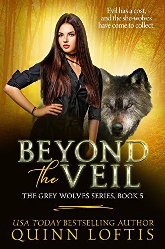 - Beyond the Veil, Book 5 The Grey Wolves Series