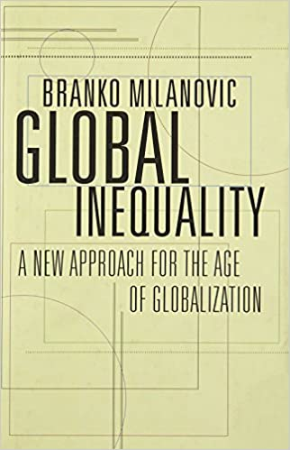 Global Inequality: A New Approach for the Age of ...