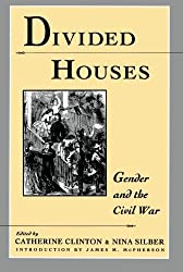 Divided Houses: Gender and the Civil War (Harc Global Change Studies; 1)