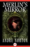 Front cover for the book Merlin's Mirror by Andre Norton