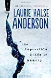 """The Impossible Knife of Memory"" av Laurie Halse Anderson"