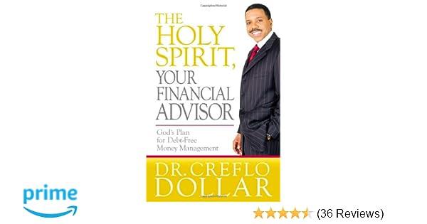 The Holy Spirit Your Financial Advisor God S Plan For Debt Free