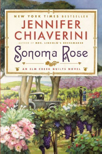 Sonoma Rose: An Elm Creek Quilts Novel Reprint Edition by Chiaverini, Jennifer [2013]