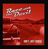 Don't Just Cruise by Race With the Devil