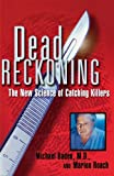 img - for Dead Reckoning: The New Science of Catching Killers book / textbook / text book