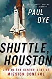 Shuttle, Houston: My Life in the Center Seat of