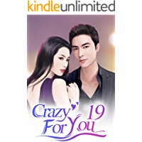 Crazy For You 19: A Secret Feeling Of Getting Worried (Crazy For You Series)