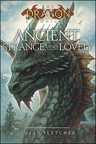 (Ancient, Strange, and Lovely (The Dragon Chronicles))