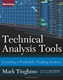 Technical Analysis Tools: Creating a Profitable Trading System (Bloomberg Financial)